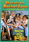 The Violation Of Rachel Love:  A Lesbian Gang Bang