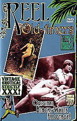 Adult Movies presents Reel Old-Timers 6