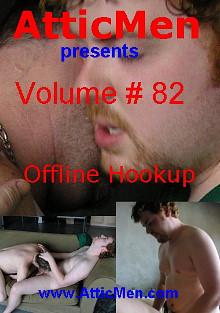AtticMen 82: Offline Hook-Up