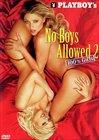 Playboy's No Boys Allowed 2