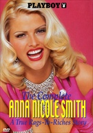 Playboy's The Complete Anna Nicole Smith: A True Rags-To-Riches Story