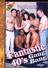Fantastic 40's Gang Bang
