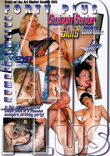 Forty Plus 12: Swingin Senior Sluts