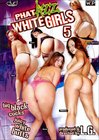 Phat Azz White Girls  5