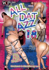 All Dat Azz 18