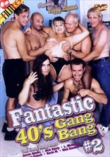 Fantastic 40's Gang Bang 2