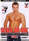 Seven On One 2:  Gang Bang Experiences