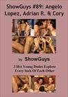 Showguys 89:  Angelo Lopez, Adrian R And Cory