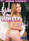 I Like 'Em White