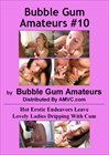 Bubble Gum Amateurs 10