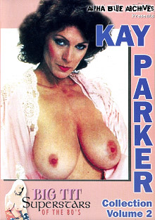 Big Tit Super Stars Of The 80's: Kay Parker Collection 2