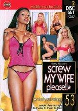 Screw My Wife Please 53