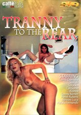 Adult Movies presents Tranny To The Rear