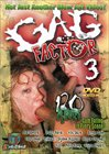 Gag Factor 3