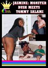 Jasmine:  Monster Bush Meets Tommy Salami