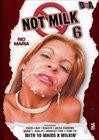 Not Milk 6