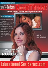 Adult Movies presents How To Perform Deep Throat With Roxetta