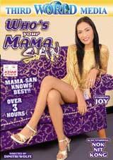 Who's Your Mama San