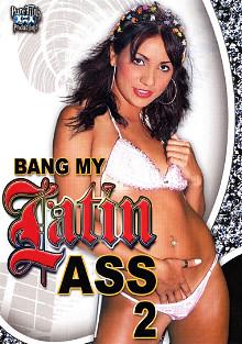 Bang My Latin Ass 2