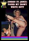 Jordon St. James:  Pound My Snowy White Butt