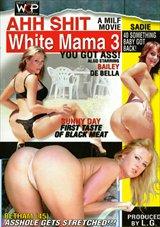 Ahh Shit White Mama 3