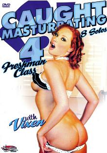 Caught Masturbating 4: Freshmen Class