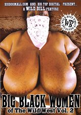 Big Black Women Of The Wild West 2