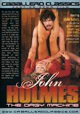 John Holmes:  The Orgy Machine