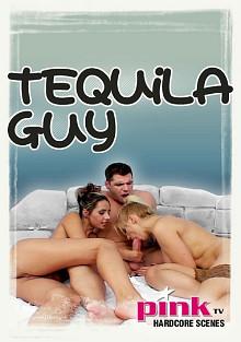 Pink TV Hardcore Scenes - Tequila Guy