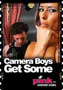 Pink TV Hardcore Scenes - Camera Boys Get Some