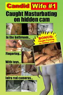 Candid Wife: Caught Masturbating On Hidden Cam cover