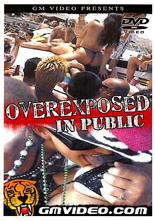 Overexposed In Public