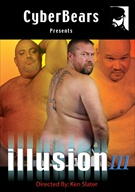 Let the third installment of the Illusion series spark you own fantasies! Watch these bears get their asses pounded and cocks sucked!