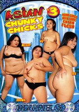 Adult Movies presents Asian Chunky Chicks 3