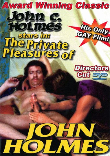 The Private Pleasures Of John Holmes