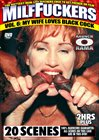 MILF Fuckers 6:  My Wife Loves Black Cock