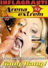 Arena Extrem 53: Fette Euter Voll Gespritzt