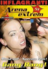 Arena Extrem 51: Mund Auf- Sperma Rein