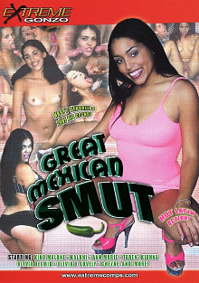 Great Mexican Smut