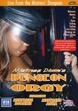 Adult Movies presents Mistress Dionne\'s Dungeon Orgy