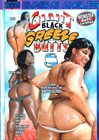 Giant Black Greeze Butts 8