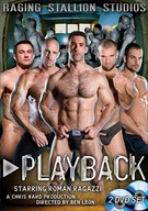 Noted director Ben Leon and legendary producers Chris Ward & Michael Brandon have a double-disc special treat in store - Playback. There are eleven absolutely sultry, masculine Raging Stallion hunks. Muscle-bound, hung, hairy the picture of testosterone driven sexual animals! Scorching hot man-sex is done in line with the infamous Raging Stallion tradition.