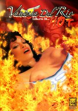Adult Movies presents Vanessa Del Rio Likes It Hot