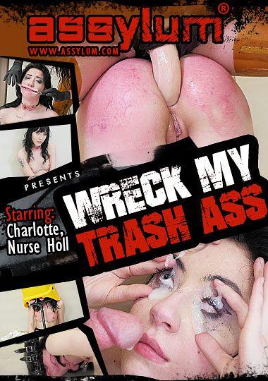 Wreck My Trash Ass