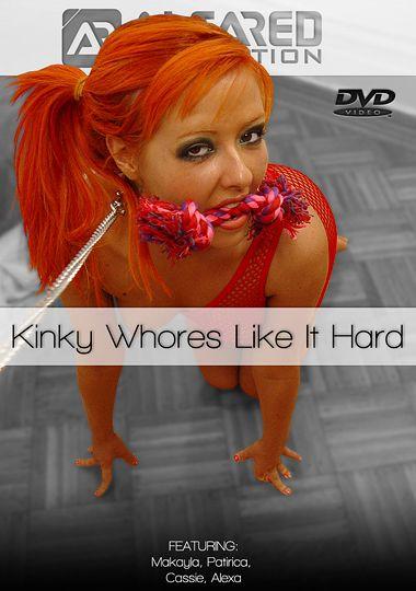Kinky Whores Like It Hard