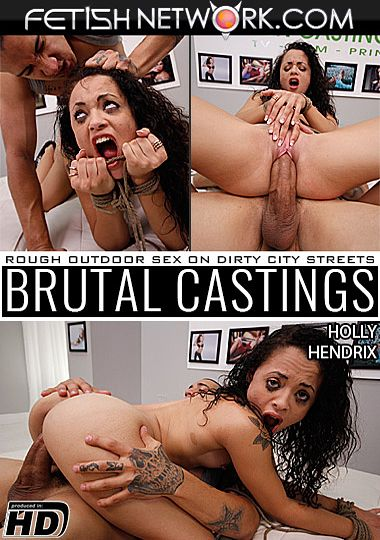 Brutal Castings: Holly Hendrix