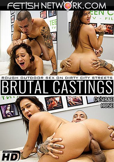 Brutal Castings: Desirae Rose