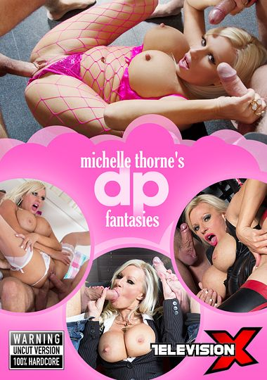 Michelle Thorne's DP Fantasies