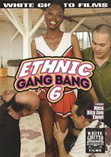 Ethnic Gangbang 6