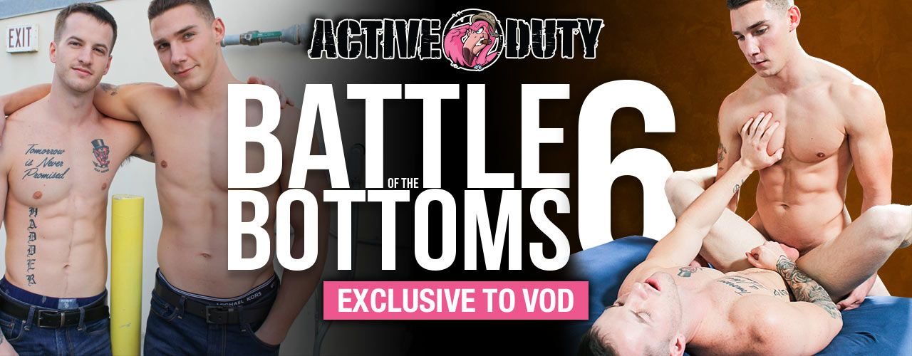 Active Duty presents Battle of the Bottoms 6! Check out this exclusive to VOD title right now!